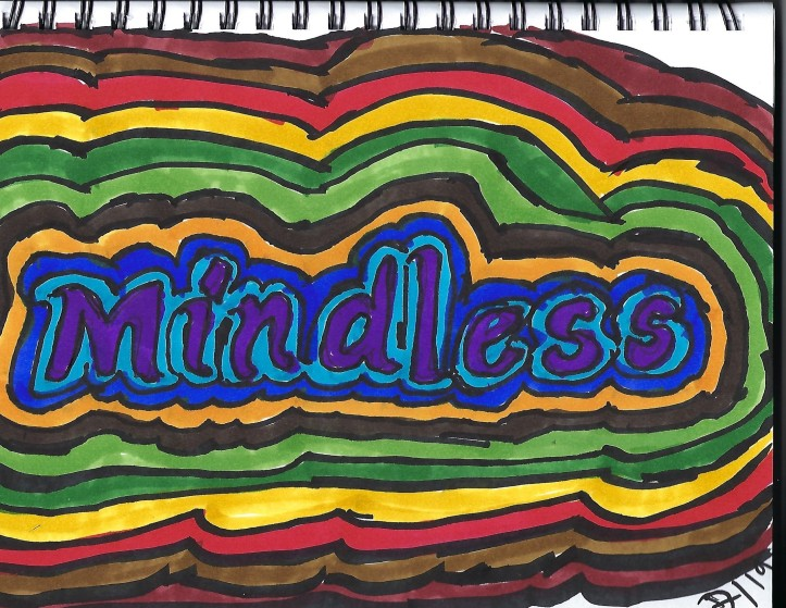 Inktober promt 2 is mindless. Colorful ink drawing using the word mindless.
